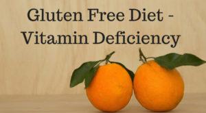vitamin deficiency of a Gluten free diet