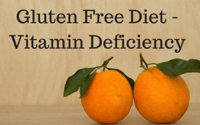 Gluten Free Diets – Preventing Vitamin Deficiency